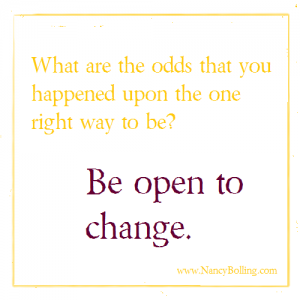 Be Open to Change
