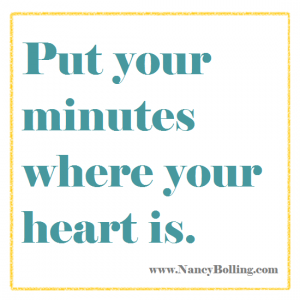 Put Your Minutes Where Your Heart Is
